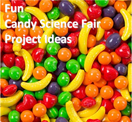Candy Science Fair Project Ideas