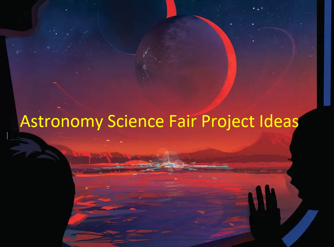 Astronomy Science Fair Project Ideas