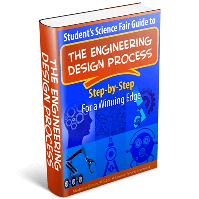 Student's Science Fair Projects Guide Engineering Design Process