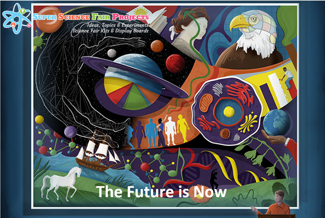 The Future is Now - Super Science Fair Projects.com
