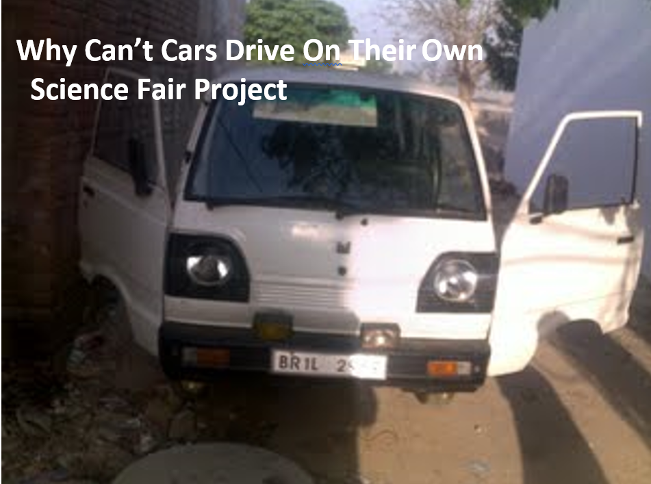 Why Can't Cars Drive on Their Own Science Fair Project
