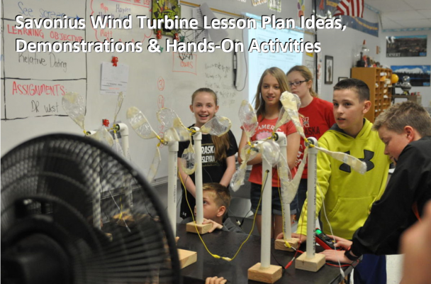 Savonius Wind Turbine Lesson Plan Ideas, Demonstrations & Hands-on-Activities