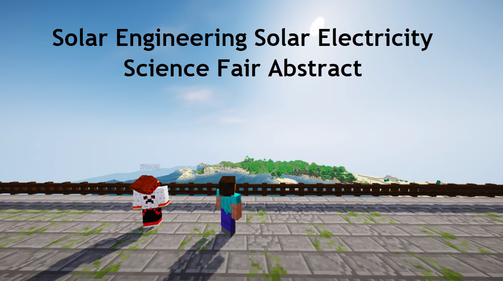Solar Engineering Solar Electricity Science Fair Abstract